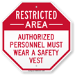 Authorized Personnel Must Wear A Safety Vest Sign