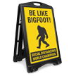 Be Like Bigfoot Social Distancing World Champion Sidewalk Sign