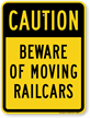 Beware Of Moving Railcars OSHA Caution Sign