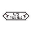 Bi-Directional Watch Your Head Sign