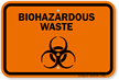 Biohazardous Waste Sign