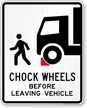 Chock Wheels Before Leaving Vehicle Sign With Graphic