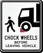 Chock Wheels Sign