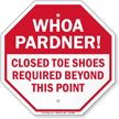 Whoa Pardner Closed Toe Shoes Required Sign