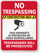 Construction Area Video Surveillance No Trespassing Sign