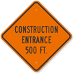 Construction Entrance 500 Ft Sign