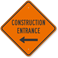 Construction Entrance Left Arrow Sign