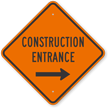 Construction Entrance Right Arrow Sign