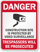 Construction Site Video Surveillance Danger Sign