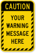 Custom Caution Striped Border Sign