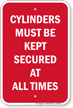Cylinders Must Be Kept Secured At All Times Sign