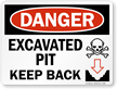 Excavated Pit Keep Back Danger Sign