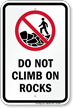 Do Not Climb On Rocks Sign