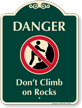 Do Not Climb On Rocks Signature Sign