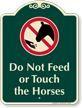 Do Not Feed Or Touch The Horses Signature Sign