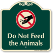 Do Not Feed The Animals Signature Sign