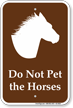 Do Not Pet The Horses Sign