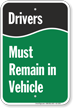 Drivers Must Remain in Vehicle Sign