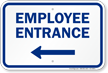 Employee Entrance with Left Arrow Entrance Sign