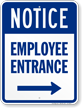 Employee Entrance with Right Arrow Notice Sign