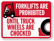 Forklifts Prohibited Until Truck Wheels Are Chocked Sign