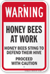 Honey Bees At Work Bee Warning Sign