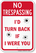 I Would Turn Back No Trespassing Sign