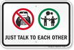 Just Talk To Each Other Funny Safety Slogan Sign