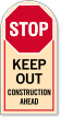 Keep Out Construction Area sign