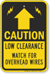 Low Clearance Watch For Overhead Wires Caution Sign
