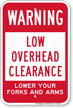 Low Overhead Clearance Lower Forks And Arms Warning Sign