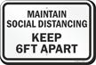 Maintain Social Distancing Keep 6 Ft Apart Sign