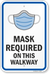Mask Required On This Walkway Face Covering Sign