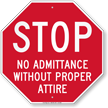 No Admittance Without Proper Attire Stop Sign