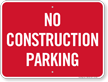 No Construction Parking Sign