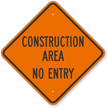 No Entry Construction Area Sign