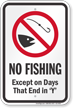No Fishing Except On Days That End In Y Sign