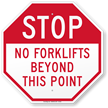 No Forklift Beyond This Point Stop Sign