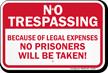No Prisoners Will Be Taken Trespassing Sign
