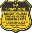 No Spray Zone Residential Area Organic Garden Shield Sign