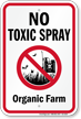 No Toxic Spray Organic Farm Sign