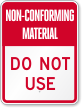 Non-Conforming Material Sign