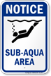 Notice Sub Aqua Area Water Safety Sign