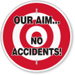Our Aim No Accidents Circular Safety Slogan Sign