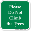 Please Do Not Climb The Trees Sign