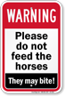 Please Do Not Feed The Horses Warning Sign