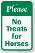 Please No Treats For Horses Sign
