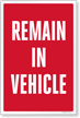 Remain In Vehicle Sign Panel