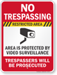 Restricted Area Video Surveillance No Trespassing Sign