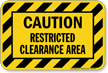 Restricted Clearance Area Caution Sign With Striped Border